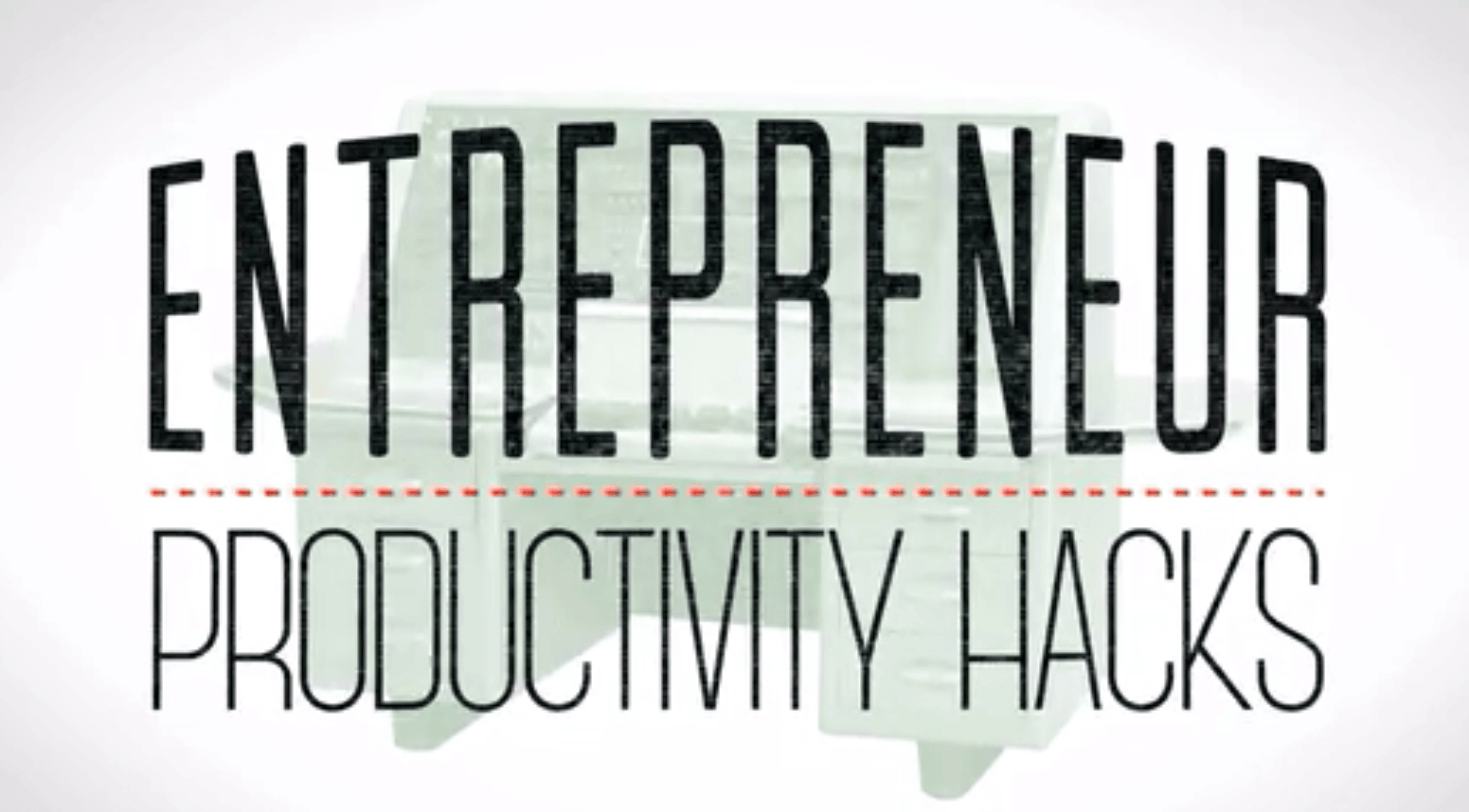 Entrepreneur Productivity Hacks – Joel Widmer