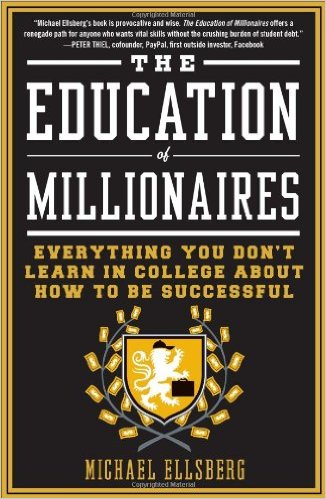 Michael Ellsberg - The Education of Millionaires Collection