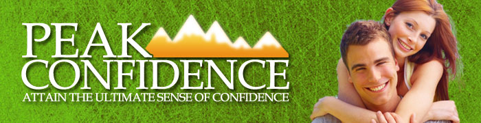 Peak Confidence – Attain the Ultimate Sense of Confidence