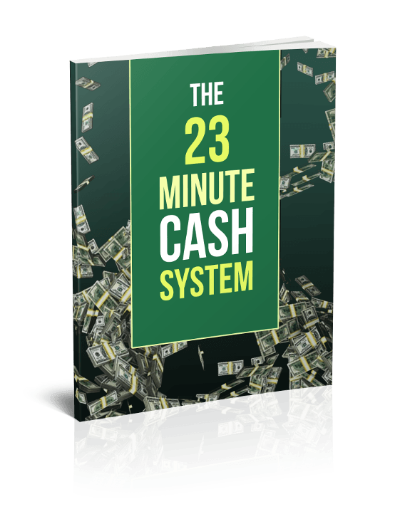The 23 Minute Cash System