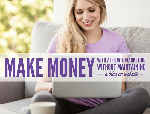 How to make money with affiliate programs without a website